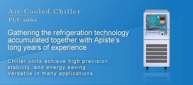 Air-cooled Chillers  Gathering the refrigeration technology accumulated together with Apiste's long years of experience